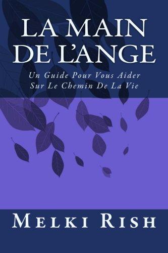 La Main De L'Ange: Un Guide Pour Vous Aider Sur Le Chemin De La Vie