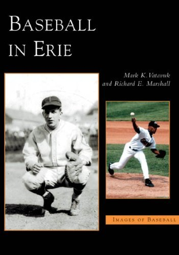 Baseball in Erie (PA) (Images of Baseball) by Mark K. Vatavuk (2005-05-23) par Mark K. Vatavuk;Richard E. Marshall