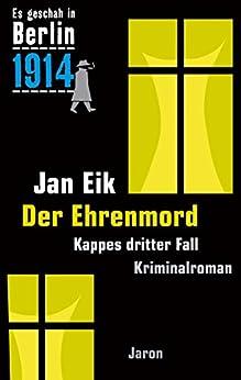 Der Ehrenmord: Kappes dritter Fall (Es geschah in Berlin 3)