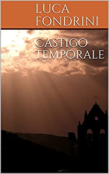 Castigo temporale (Ordine temporale Vol. 1) di [Fondrini, Luca]