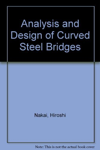 Analysis and Design of Curved Steel Bridges -
