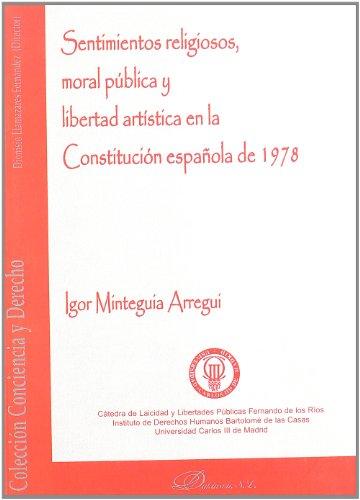 Sentimientos Religiosos, Moral Pública Y Libertad Artística En La Constitución Española De 1978 (Colección Conciencia y Derecho)