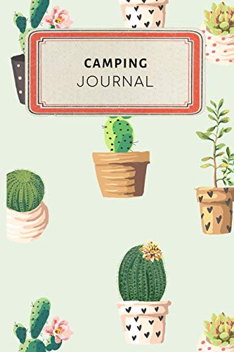 Camping Journal: Cute Cactus Succulents Dotted Grid Bullet Journal Notebook - 100 pages 6 x 9 inches Log Book (My Passion Hobbies Series Volume 59, Band 59)