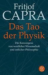 Das Tao der Physik: Die Konvergenz von westlicher Wissenschaft und östlicher Philosophie