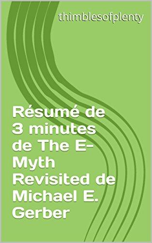 Rsum de 3 minutes de The E-Myth Revisited de Michael E. Gerber (thimblesofplenty 3 Minute Business Book Summary t. 1)