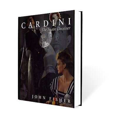 cardini-the-suave-deceiver-by-john-fisher-and-the-miracle-factory-book