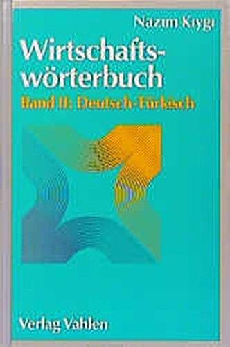 Wirtschaftswörterbuch, 2 Bde., Bd.2, Deutsch-Türkisch