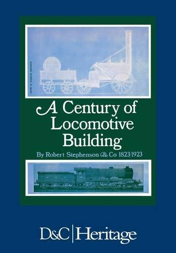 Century of Locomotive Building by Robert Stephenson & Co, 1823-1923