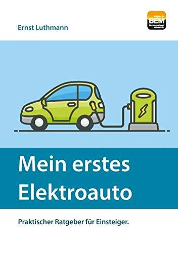 Mein erstes Elektroauto: Praktischer Ratgeber für Einsteiger.