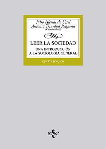Leer la sociedad: Una introducción a la Sociología general (Derecho - Biblioteca Universitaria De Editorial Tecnos)