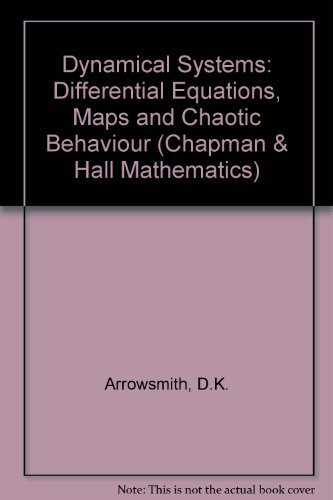 Dynamical Systems:Differential Equations, Maps and Chaotic Behavior (Chapman Hall/Crc Mathematics Series) by D. Arrowsmith (1992-08-20)