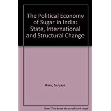The Political Economy of Sugar in India: State, International and Structural Change