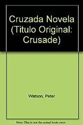 Cruzada Novela (Titulo Original: Crusade)
