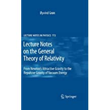 Lecture Notes on the General Theory of Relativity: From Newton's Attractive Gravity to the Repulsive Gravity of Vacuum Energy (Lecture Notes in Physics)