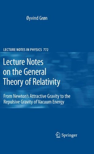 lecture-notes-on-the-general-theory-of-relativity-from-newtons-attractive-gravity-to-the-repulsive-g