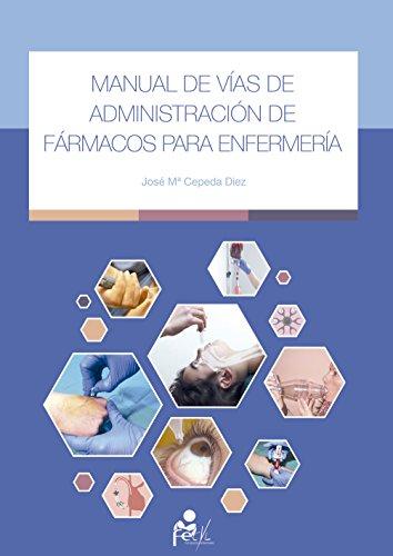 Manual de Administración de Fármacos para Enfermería por José Mª Cepeda Diez