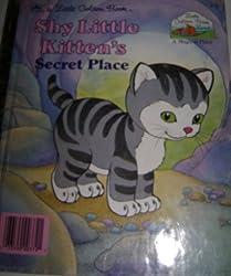 Shy Little Kittens Secret Place (Golden Storyland)