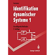 Identifikation dynamischer Systeme 1: Grundlegende Methoden (Springer-Lehrbuch) (German Edition)