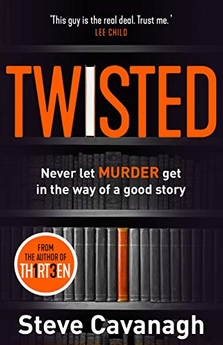Twisted: From the bestselling author of THIRTEEN by [Cavanagh, Steve]