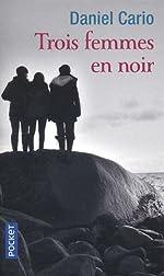 Trois femmes en noir de Daniel CARIO