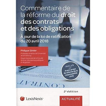 Commentaire de la réforme du droit des contrats et des obligations: A jour de la loi de ratification du 20 avril 2018