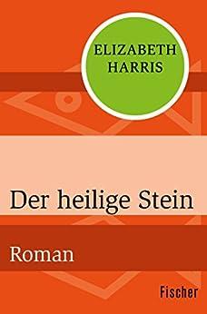 Der heilige Stein: Roman