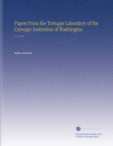 Papers From the Tortugas Laboratory of the Carnegie Institution of Washington: V.13 1919 PDF Books