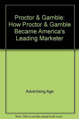 procter-gamble-how-p-g-became-americas-leading-marketer