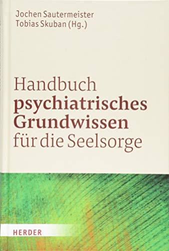 Handbuch psychiatrisches Grundwissen für die Seelsorge