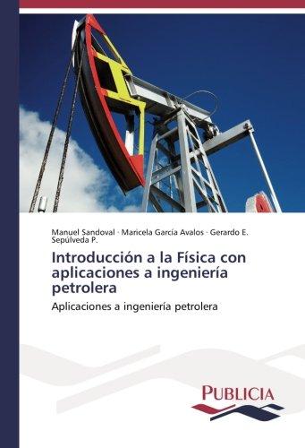 Introducción a la Física con aplicaciones a ingeniería petrolera por Manuel Sandoval