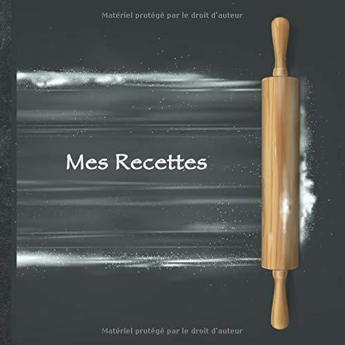"""Mes Recettes: Mon cahier des recettes • Livre de cuisine personnalisé à écrire 100 recettes • 8,5 x 8,5 pouces • Carnet à compléter • conception """"chef ... recettes dans ce cahier de cuisine!"""