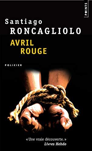 Avril rouge par Santiago Roncagliolo