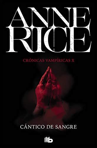 Cántico de sangre (Crónicas Vampíricas 10) (FICCIÓN)