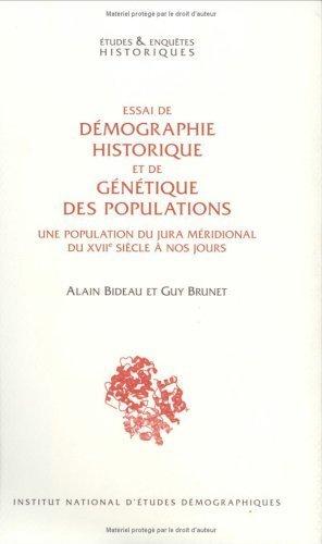 Essai de démographie historique et de génétique des populations : Une population du Jura méridional du XVIIe siècle à nos jours de Alain Bideau (31 mai 2007) Broché