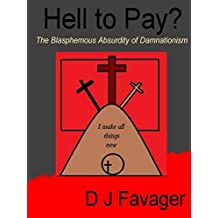 Hell to Pay?: The Blasphemous Absurdity of Damnationism (English Edition)