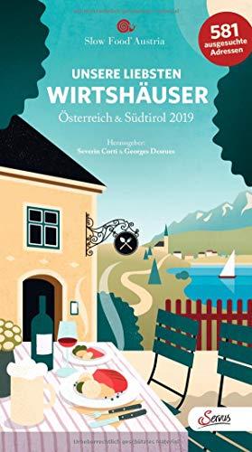 Unsere liebsten Wirtshäuser in Österreich und Südtirol 2019: 581 ausgesuchte Adressen