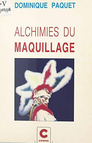 Alchimies du maquillage (Art nomade) par Dominique Paquet