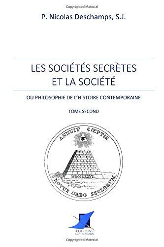 Les sociétés secrètes et la société - Tome Second