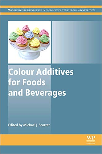 Colour Additives for Foods and Beverages (Woodhead Publishing Series in Food Science, Technology and Nutrition, Band 279)