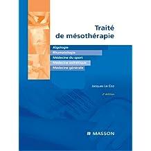 Traité de mésothérapie: Algologie, rhumatologie, médecine du sport, médecine esthétique, médecine générale