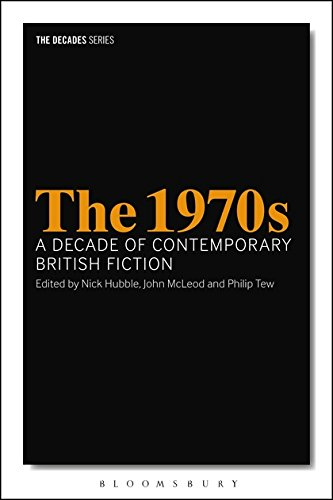 The 1970s: A Decade of Contemporary British Fiction (Decades Series)