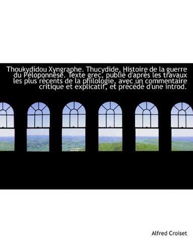 Thoukydídou Xyngraphe. Thucydide, Histoire de la guerre du Péloponnèse. Texte grec, publié d'après l