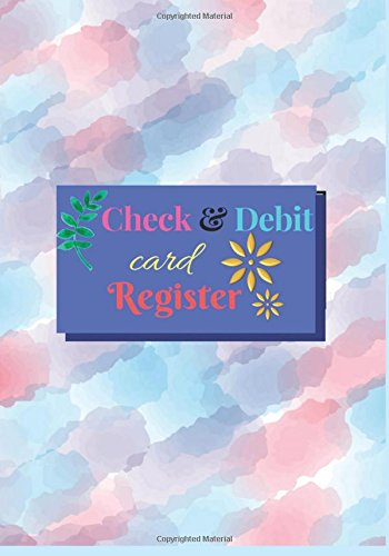 Check & Debit Card Register: Pink & Blue Watercolor Cover,Transaction record Log book, checks & Debit Card, Check & Debit Card Register Record book, ... (Debit Card & Check Registers) (Volume 1).