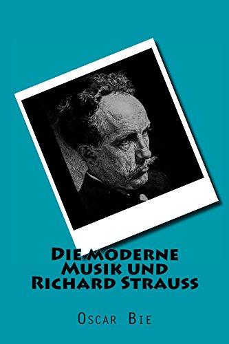 Die moderne Musik und Richard Strauss (German Edition)