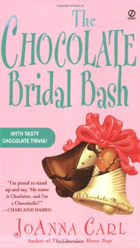 The Chocolate Bridal Bash (Chocoholic Mysteries, No. 6)