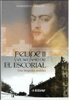 Felipe Ii Y El Secreto De El Escorial