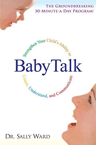 BabyTalk: Strengthen Your Child's Ability to Listen, Understand, and Communicate by Dr. Sally Ward (2001-05-01)