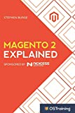 Magento 2 Explained: Your Step-by-Step Guide to Magento 2