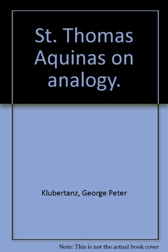 St. Thomas Aquinas on Analogy: A Textual Analysis and Systematic Synthesis (Jesuit Studies: Contributions to the Arts and Sciences by Members of the Society of Jesus)