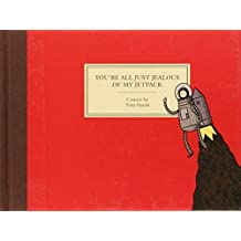 You're All Just Jealous of My Jetpack: Cartoons by Tom Gauld (2013-04-16)
